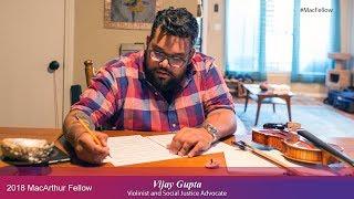 Violinist and Social Justice Advocate Vijay Gupta   2018 MacArthur Fellow