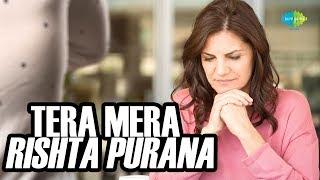 Storiyaan | Short Stories – Tera Mera Rishta Purana | 6 Mins Story Followed By Retro Songs