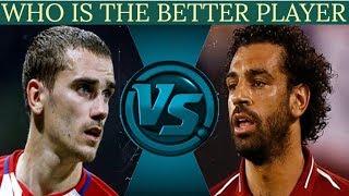 Griezmann VS Salah - Who Is Better?