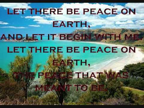 Let There Be Peace On Earth  With Lyrics.wmv video