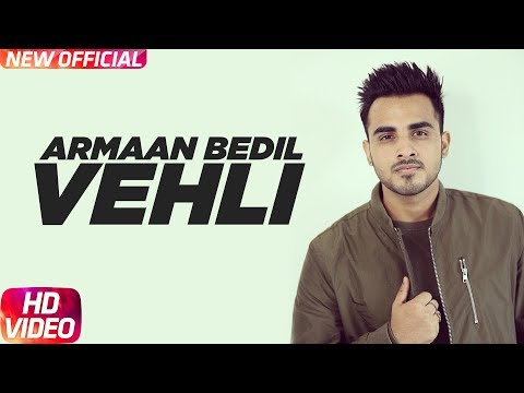 Vehli (Full Song) | Armaan Bedil | Bachan Bedil | Rox A | Garry Nawaab | Latest Punjabi Song 2017