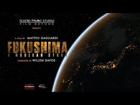 Fukushima: A Nuclear Story - Official International Trailer - English HD