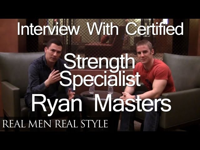 Style &amp; Health - Antonio Interviews Certified Strength &amp; Conditioning Coach Ryan Masters