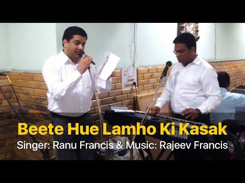 Beete Hue Lamhon Ki Kasak by Ranu Francis
