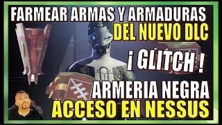 ARMERIA NEGRA , GLITCH EN NESSUS Y COMO FARMEAR ARMAR Y ARMADURAS DEL NUEVO DLC - DESTINY 2