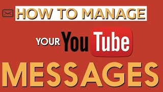 [How To Manage Your Youtube Messages] Video