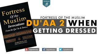 Du'aa 2 When Getting Dressed – Fortress Of The Muslim