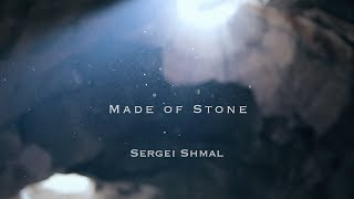 Sergei Shmal - Made of Stone Official