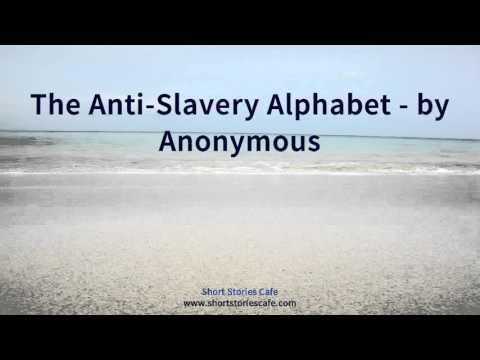 The Anti Slavery Alphabet   by Anonymous