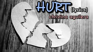 Hurt - Christina Aguilera (lyrics)