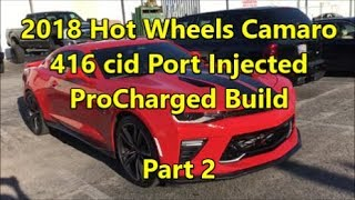 2018 Hot Wheels Camaro Build _ Part 2