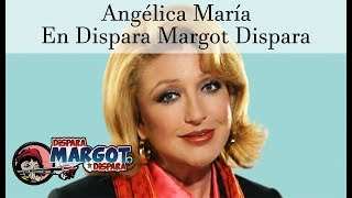 Angélica María en Dispara Margot Dispara