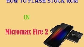 Flash Micromax Canvas Fire 2 (Micromax A104) | How To Install Stock Rom In Micromax A104