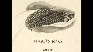 Brand New - Mene (We don