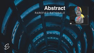 Abstract - Rarefied Rationale (Prod. Blulake)