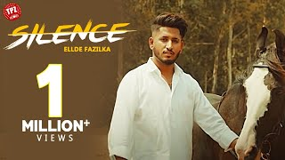Silence (Official Video) | Ellde Fazilka  | Latest Punjabi Song | TPZ Records