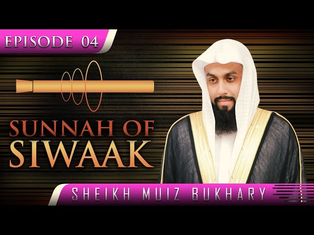Sunnah Of Siwaak ᴴᴰ ┇ #SunnahRevival ┇ by Sheikh Muiz Bukhary ┇ TDR Production ┇