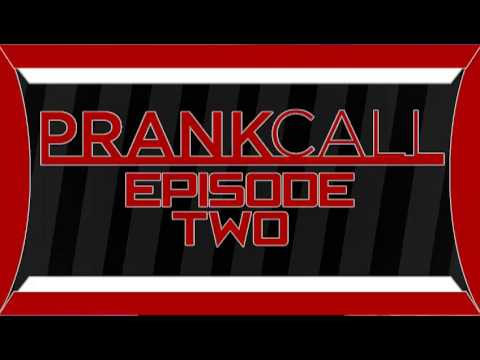 Prank Call - Episode Two