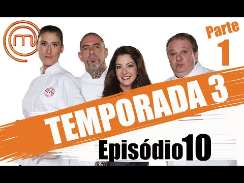 MASTERCHEF BRASIL - CANAL OFICIAL  | TERCEIRA TEMPORADA - EP. 10 (17/05/2016) | PARTE 1