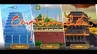 Game công thành chiến - Video hướng dẫn chơi game 24h