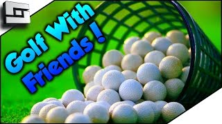 HOPE YOU LIKE BALLS! - Golf With Friends! Funny Moments | Sl1pg8r