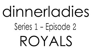 Dinnerladies - Series 1 - Episode 2 - Royals