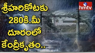 Pethai Converted Into Severe Cyclone | Pethai Centered A Distance 280 km from Sriharikota | hmtv