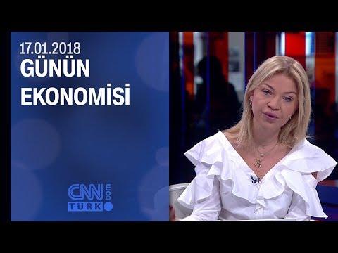 Günün Ekonomisi 17.01.2018 Çarşamba