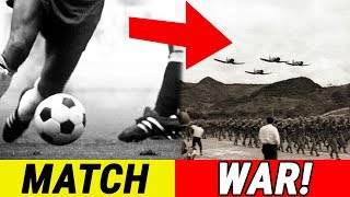 The Football WAR: A Match that Took 5000 Lives (The Legend and the Truth)