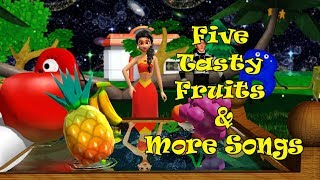 Five Tasty Fruits & More Song