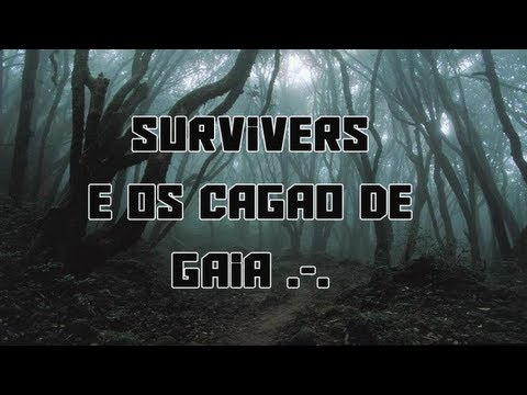Survivers e o trip de Gaia