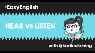 #EasyEnglish @karlinakuning: HEAR vs LISTEN