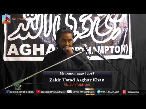 8th Muharram 1440 | 2018 - Zakir Ustad Asghar Khan (Sialkot) - Northampton (UK)