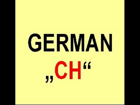 "How To Pronounce The German ""CH"""