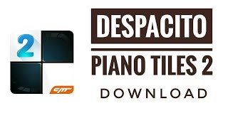 download lagu Download Despacito In Piano Tile 2  How To gratis