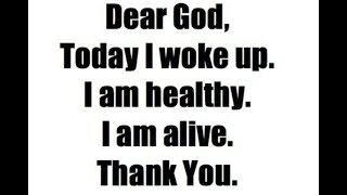 Thank you God for the gift of life!