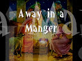 Away in a Manger - A Christmas Carol Day ecards - Events Greeting Cards