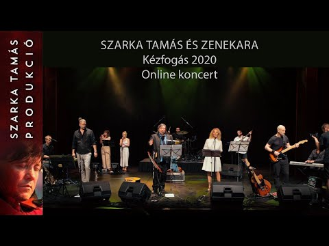 Szarka Tamás és zenekara - Kézfogás 2020 | Online koncert
