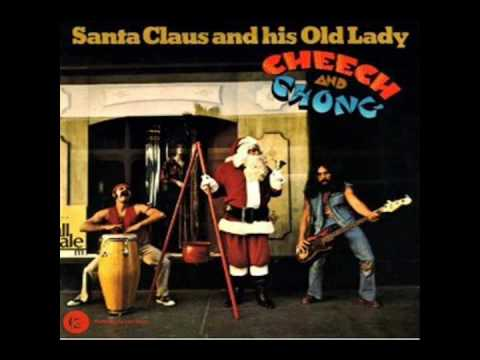 Santa Claus And His Old Lady - Cheech & Chong - Hd Audio video