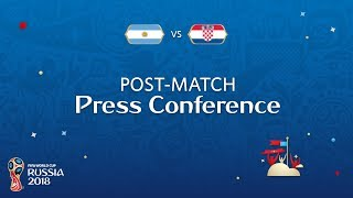 FIFA World Cup™ 2018: Argentina v. Croatia - Post-Match Press Conference