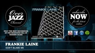 Watch Frankie Laine Dont Blame Me video