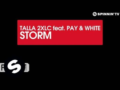 Talla 2XLC feat. Pay & White - Storm