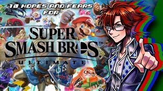 My 10 Hopes & Fears for Super Smash Bros. Ultimate