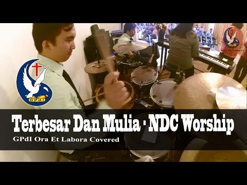 Terbesar dan Mulia - NDC Worship - NEW VERSION ( GPdI OEL COVERED )