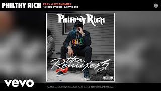 Philthy Rich - Pray 4 My Enemies (Remix) (Audio) Remix ft. Roddy Richh, Saviii 3rd