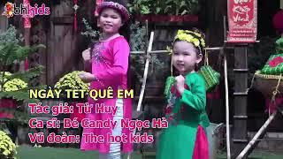 Ngày Tết Quê Em - Candy Ngọc Hà ♫ NHẠC THIẾU NHI TẾT ĐẾN RỒI   vuithieunhi