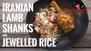 Iranian-style Lamb Shanks with Jewelled Rice   Everyday Gourmet S6 E81