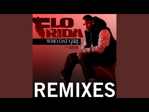 Who Dat Girl (feat. Akon) Lyrics by Flo Rida