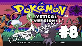 Pokémon Mystical Version | Bosque de los Lamentos | #8