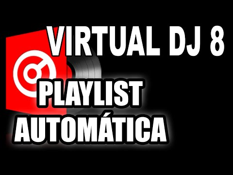 VIRTUAL DJ 8 - PLAYLIST AUTOMÁTICA